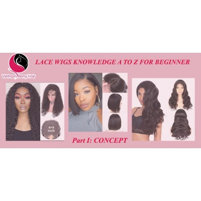 Lace wigs knowledge for the beginner a to