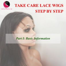 Take Care Lace Wigs Step by Step( Part I)