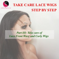 Take Care Lace Front Wigs Step by Step( Part III)
